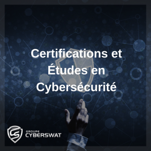 certifications et études en cybersécurité